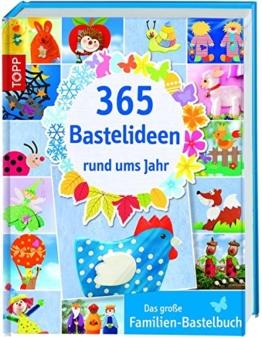 365 Bastelideen rund ums Jahr: Das große Familien-Bastelbuch -