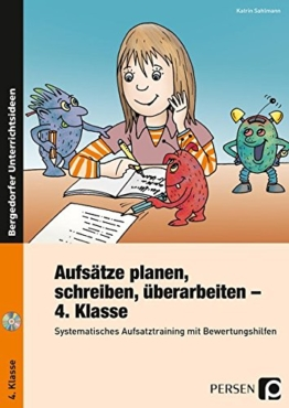 Aufsätze planen, schreiben, überarbeiten - Kl. 4: Systematisches Aufsatztraining mit Bewertungs hilfen (4. Klasse) -