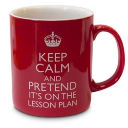 "Becher/Tasse Fun für Lehrer, ""Keep Calm and Pretend it's"" on the Plan lesson -"
