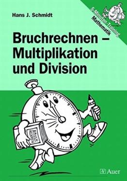 Bruchrechnen - Multiplikation und Division: 5. bis 9. Klasse (Training Bruchrechnen) -