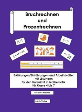 Bruchrechnen und Prozentrechnen: Einführungen/Erklärungen und Arbeitsblätter mit Lösungen für den Unterricht in Mathematik für Klasse 4 bis 7 -