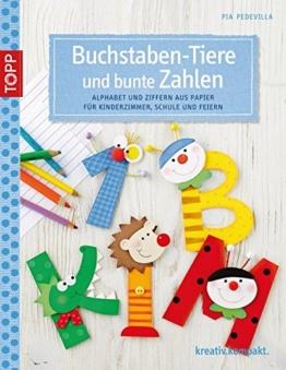 Buchstaben-Tiere und bunte Zahlen: Alphabet und Ziffern aus Papier für Kinderzimmer, Schule und Feste (kreativ.kompakt.) -