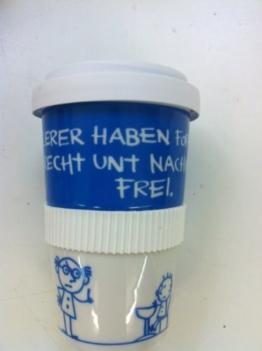 Coffee-to-go-Becher aus Porzellan mit hochwertigem Kunststoffdeckel:Lerer haben Formittags Recht und Nachmittags frei. -