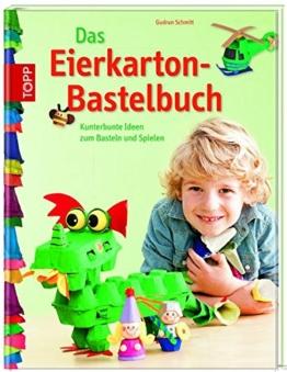 Das Eierkarton-Bastelbuch: Kunterbunte Ideen zum Basteln und Spielen -