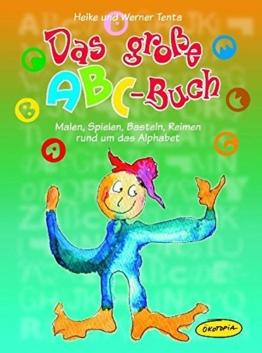 Das große ABC-Buch: Malen, Spielen, Basteln, Reimen rund um das Alphabet (Praxisbücher für den pädagogischen Alltag) -