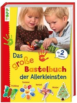 Das große Bastelbuch für die Allerkleinsten: 85 Bastelideen für Kinder ab 2 Jahren (Basteln mit den Allerkleinsten) -