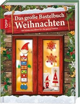 Das große Bastelbuch Weihnachten: Die schönsten Ideen für die ganze Familie -