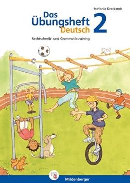 Das Übungsheft Deutsch 2: Rechtschreib- und Grammatiktraining, Klasse 2 -