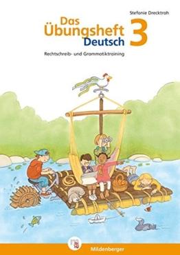 Das Übungsheft Deutsch 3: Rechtschreib- und Grammatiktraining, Klasse 3 -
