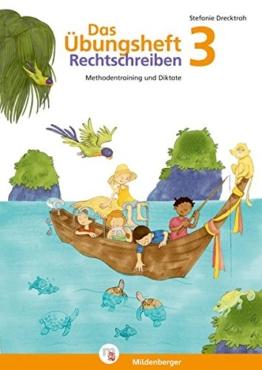 Das Übungsheft Rechtschreiben 3: Methodentraining und Diktate, Deutsch, Klasse 3 -