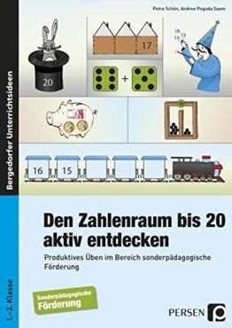 Den Zahlenraum bis 20 aktiv entdecken: Produktives Üben im Bereich sonderpädagogische Förderung (1. bis 3. Klasse) -