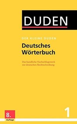 Der kleine Duden - Deutsches Wörterbuch: Das handliche Nachschlagewerk zur deutschen Rechtschreibung -