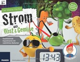 Der kleine Hacker: Strom aus Obst und Gemüse. Faszinierende Experimente mit natürlichen Batterien. -