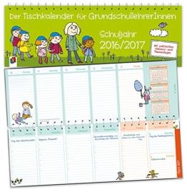 Der Tischkalender für GrundschullehrerInnen - Schuljahr 2016/2017 -