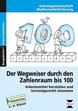 Der Wegweiser durch den Zahlenraum bis 100: Arbeitsmittel herstellen und lernzielgerecht einsetzen (2. bis 6. Klasse) -