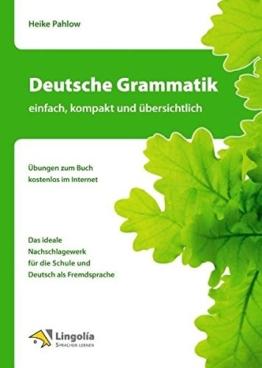 Deutsche Grammatik - einfach, kompakt und übersichtlich -