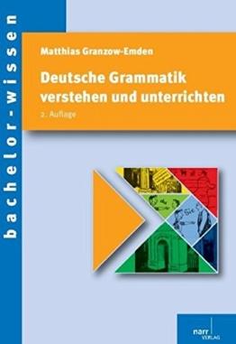 Deutsche Grammatik verstehen und unterrichten (bachelor-wissen) -