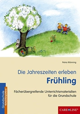 Die Jahreszeiten erleben - Frühling: Fächerübergreifende Unterrichtsmaterialien für die Grundschule -