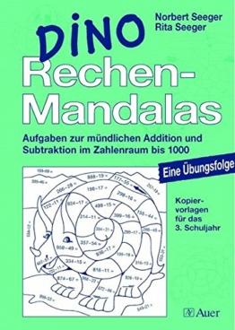 Dino Rechen-Mandalas: Aufgaben zur mündlichen Addition und Subtraktion im Zahlenraum bis 1000, Mit Kopiervorlagen (3. Klasse) -