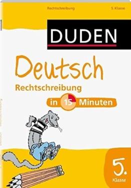 Duden - Deutsch in 15 Minuten - Rechtschreibung 5. Klasse (Duden - In 15 Minuten) -