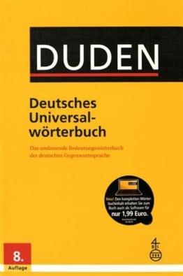 Duden - Deutsches Universalwörterbuch: Das umfassende Bedeutungswörterbuch der deutschen Gegenwartssprache -