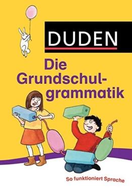 Duden - Die Grundschulgrammatik: So funktioniert Sprache (Duden - Grundschulwörterbücher) -