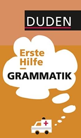Duden - Erste Hilfe Grammatik: Die wichtigsten Regeln einfach und anschaulich erklärt (Duden Sprachwissen) -