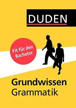 Duden - Grundwissen Grammatik: Fit für den Bachelor (Duden Sprachwissen) -