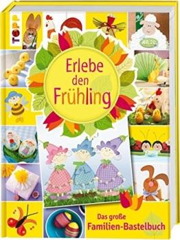 Erlebe den Frühling: Das große Familien-Bastelbuch -