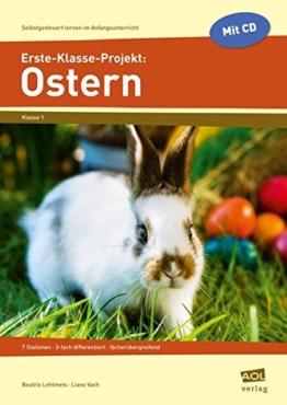 Erste-Klasse-Projekt: Ostern: 7 Stationen - 3-fach differenziert - fächerübergreifend (Selbstgesteuert lernen im Anfangsunterricht) -