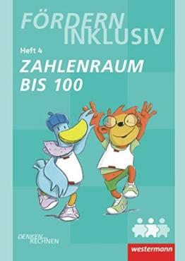 Fördern Inklusiv: Heft 4: Zahlenraum bis 100: Denken und Rechnen -
