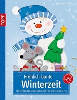 Fröhlich-bunte Winterzeit: Fensterbilder und Geschenke für Groß und Klein (kreativ.kompakt.) -