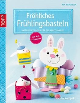 Fröhliches Frühlingsbasteln: Basteln mit Papier für die ganze Familie (kreativ.kompakt.) -