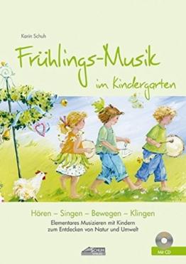 Frühlings-Musik im Kindergarten (inkl. CD): Elementares Musizieren mit Kindern zum Entdecken von Natur und Umwelt (Hören - Singen - Bewegen - Klingen) -