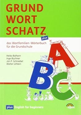 Grundwortschatz - plus: Das Wortfamilien-Wörterbuch für die Grundschule. Plus English for beginners -