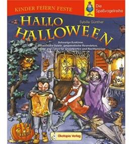 Hallo Halloween: Schaurige Kostüme, unheimliche Spiele, gespenstische Raumdekos, coole Lieder und Tänze für Gruselpartys und Nachtumzüge (Kinder feiern Feste - Die Spassvogelreihe) -