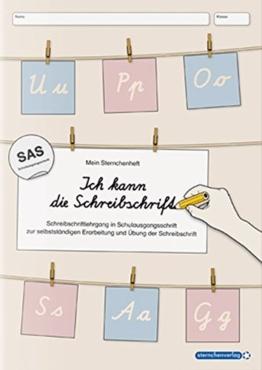 Ich kann die Schreibschrift in SAS: Mein Sternchenheft: Schreibschriftlehrgang in  Schulausgangsschrift zur selbstständigen Erarbeitung und Übung der Schreibschrift -