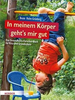 In meinem Körper geht's mir gut!: Das Gesundheits-Forscher-Buch für Kita und Grundschule -