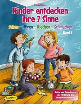 Kinder entdecken ihre 7 Sinne, Band 1: Sehen - Hören - Riechen - Schmecken, Spiele und Experimente zur Förderung der Sinneswahrnehmung -