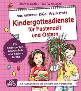 Kindergottesdienste für Fastenzeit und Ostern. Aus unserer KiGo-Werkstatt. Für Kindergarten, Grundschule und Kinderkirche. Mit Ausmalbildern und Stickern zum Verschenken. -