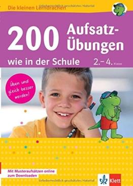 Klett 200 Aufsatz-Übungen wie in der Schule: Deutsch 2.-4. Klasse (Die kleinen Lerndrachen) -