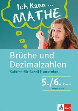 Klett Ich kann ... Mathe - Brüche und Dezimalzahlen 5./6. Klasse: Mathematik Schritt für Schritt verstehen in Gymnasium und Realschule -