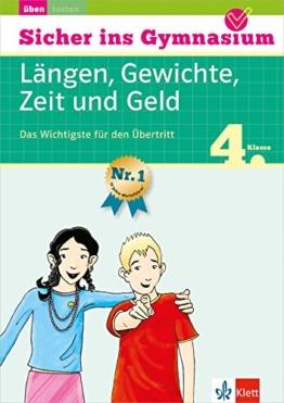 Klett Sicher ins Gymnasium Mathematik Längen, Gewichte, Zeit und Geld 4. Klasse: Das Wichtigste für den Übertritt -