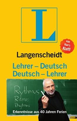 Langenscheidt Lehrer-Deutsch/Deutsch-Lehrer: Erkenntnisse aus 40 Jahren Ferien (Langenscheidt ...-Deutsch) -