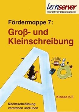 Lernserver-Fördermappe 7: Groß- und Kleinschreibung: Klasse 2/3 (Rechtschreibung verstehen und üben: Fördermappen für die Klassen 2 und 3 / Lernserver der Uni Münster - Individuelle Förderung) -