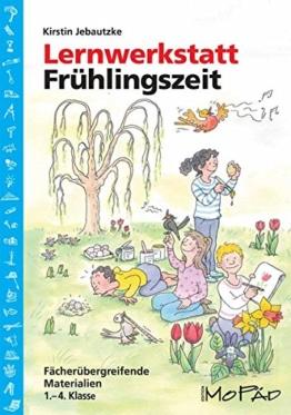 Lernwerkstatt: Frühlingszeit: 1. bis 4. Klasse (Lernwerkstatt Sachunterricht) -