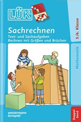 LÜK / Mathematik: LÜK: Sachrechnen Doppelband: Klasse 5 / 6 Text- und Sachaufgaben, Rechnen mit Größen und Brüchen -
