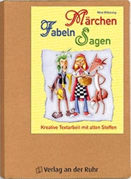 Märchen, Fabeln, Sagen: Kreative Textarbeit mit alten Stoffen (Texte lesen - verstehen - erfahren) -