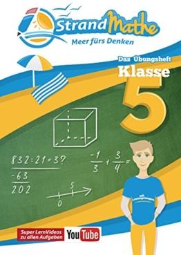 Mathematik Übungsheft Klasse 5: Matheaufgaben der Schule üben, vertiefen, wiederholen Lernvideos Lösungswege - Rechenschritte || StrandMathe: Mit ... Größen, Geometrie, Brüche, Textaufgaben -