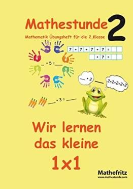 Mathestunde 2 - Wir lernen das kleine 1x1: Mathematik Übungsheft für die 2. Klasse -